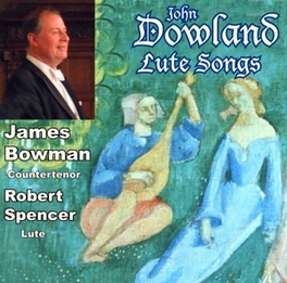 LUTE SONGS JAMES BOWMAN/ROBERT SPENCER Audio CD, J. DOWNLAND, CD