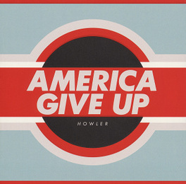 AMERICA GIVE UP HOWLER, LP