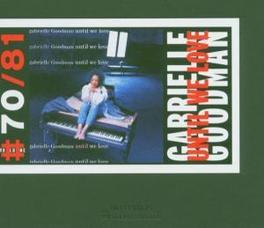 UNTIL WE LOVE Audio CD, GABRIELLE GOODMAN, CD