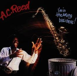 I'M IN THE WRONG BUSINESS Audio CD, A.C. REED, CD