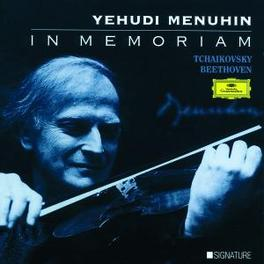 IN MEMORIAM YEHUDI MENUHIN Audio CD, TCHAIKOVSKY/BEETHOVEN, CD