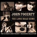 LONG ROAD HOME ULTIMATE FOGERTY/CCR COLLECTION
