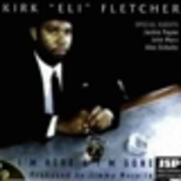 I'M HERE AND I'M GONE FT. RICK REED/ALEX SCHULTZ/PAUL FASULO Audio CD, KIRK FLETCHER, CD