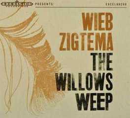 WILLOWS WEEP WIEB ZIGTEMA, CD