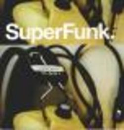 SUPER FUNK W/ANN ALFORD/LARRY & TOMMY/GENE ANDERSON/DENNIS LASALLE V/A, Vinyl LP