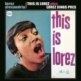 THIS IS LOREZ/LOREZ SINGS ...SINGS PRES Audio CD, LOREZ ALEXANDRIA, CD