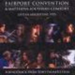 FAIRPORT CONVENTION &.. .. MATTHEWS SOUTHERN COMFORT Audio CD, TONY PALMER, CD