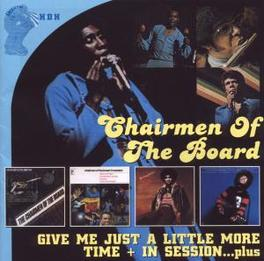 GIVE ME JUST A LITTLE.. .. MORE TIME/IN SESSION PLUS MORE CHAIRMEN OF THE BOARD, CD