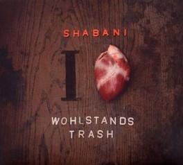 I LOVE WOHLSTANDSTRASH SHABANI, CD