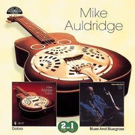 DOBRO/BLUES & BLUEGRASS 1972 AND 1974 ALBUMS ON 1 CD Audio CD, MIKE AULDRIDGE, CD