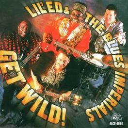GET WILD ! Audio CD, LIL' ED & BLUES IMPERIALS, CD
