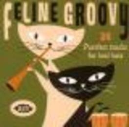 FELINE GROOVY: 24 PURR... ..PURRFECT TRACKS FOR KOOL KATS//W/TOM JONES/BUDDY GREC Audio CD, V/A, CD