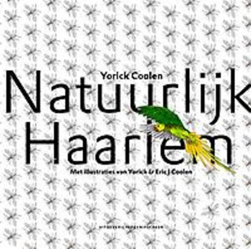 Natuurlijk Haarlem. Yorick Coolen, Hardcover