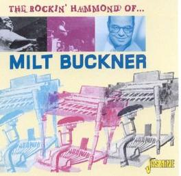 ROCKING HAMMOND OF 22 TRACKS, 2 COMPL. ALBUMS:ROCKIN WITH MILT & ROCKIN HD Audio CD, MILT BUCKNER, CD