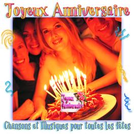 JOYEUX ANNIVERSAIRE -.. .. CHANSONS & MUSIQUES POUR TOUTES LES FETES Audio CD, V/A, CD