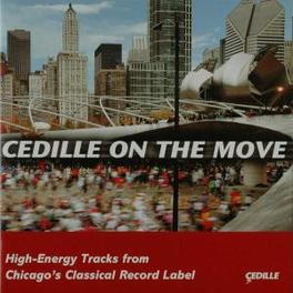 CEDILLE ON THE MOVE Audio CD, V/A, CD