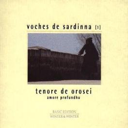 VOCHES DE SARDINNA 1 AMORE PROFUNDHU -POLYPHONIC ECLECTIC SONGS & REPERTOIRE Audio CD, TENORE DE OROSEI, CD
