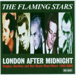 LONDON AFTER MIDNIGHT SINGLES, RARITIES & BAR ROOM FLOOR FILLERS 1995-2005 Audio CD, FLAMING STARS, CD