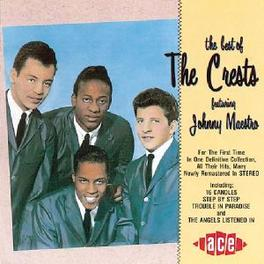 BEST OF THE CRESTS W/JOHNNY MAESTRO -W/REMASTERED TR.- Audio CD, CRESTS, CD