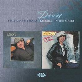I PUT AWAY MY IDOLS/KINGD KINGDOM IN THE STREETS Audio CD, DION, CD
