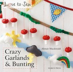 Love to Sew: Crazy Garlands...