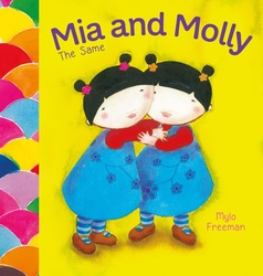 Mia and Molly: the Same and...