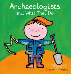 Archaeologists and what...