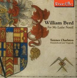 FOR MY LADYE NEVELL TERENCE CHARLSTON Audio CD, W. BYRD, CD