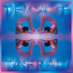 MOSAIC OF TRANSFORMATION