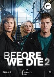 BEFORE WE DIE - SEASON 2