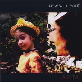 HOW WILL YOU? Audio CD, AZITA, CD