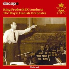 KING FREDERIK IX.. .. CONDUCTS THE RDO ROYAL DANISH ORCHESTRA, CD