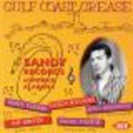 GULF COAST GREASE: SANDY STORY VOL.1 , R & R, BLUES, R&B AND HILLBILLY TR. Audio CD, V/A, CD