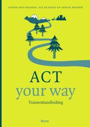 ACT your way:...