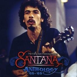 ANTHOLOGY '68-'69 EARLY.. .. YEARS SAN FRANSISCO // *BOX* SANTANA, CD