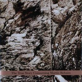 TRUE STORY CONCERNING.. .. MARTIN BEHAIM Audio CD, ZAKARYA, CD