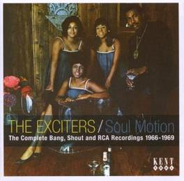 SOUL MOTION COMPLETE BANG, SHOUT AND RCA RECORDINGS 1966-1969 Audio CD, EXCITERS, CD