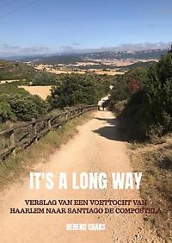 It's a long way. Verslag van een voettocht van Haarlem naar Santiago de Compostela, Crans, Berend, P