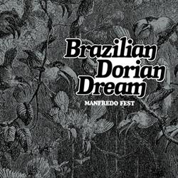 BRAZILIAN DORIAN DREAM.. .....