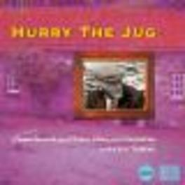 HURRY THE JUG W/TOM LENIHAN, SARAH MAKEM, JOE HEANY, GEORGE HANNA Audio CD, V/A, CD