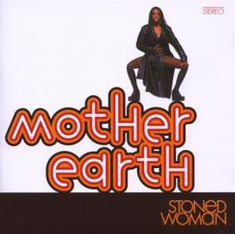 STONED WOMAN +6 W/6 BONUS TRACKS Audio CD, MOTHER EARTH, CD