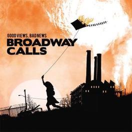 GOOD VIEWS, BAD NEWS BROADWAY CALLS, Vinyl LP