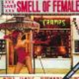 SMELL OF FEMALE + 3 -LIVE- Audio CD, CRAMPS, CD