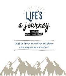 Life is a journey not a...