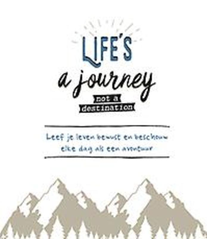 Life is a journey not a destination. Hardcover