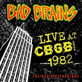 LIVE CBGB 1982 Audio CD, BAD BRAINS, CD