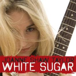 WHITE SUGAR Audio CD, JOANNE SHAW TAYLOR, CD