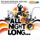 ALL NIGHT LONG:BEST.. ..ELECTRONIC CLUB TRAX/W:G&G/EDX/D.O.N.S/IAN OLIVER/KLA