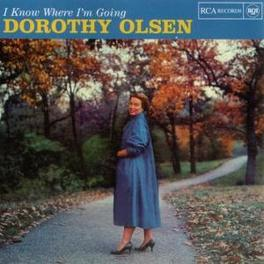 I KNOW WHERE I'M GOING. Audio CD, OLSEN, DOROTHY, CD