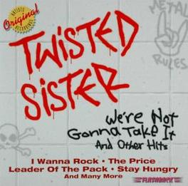 WE'RE NOT GONNA TAKE IT.. ..& OTHER HITS Audio CD, TWISTED SISTER, CD